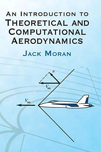 An Introduction to Theoretical and Computational Aerodynamics.: Jack Moran.