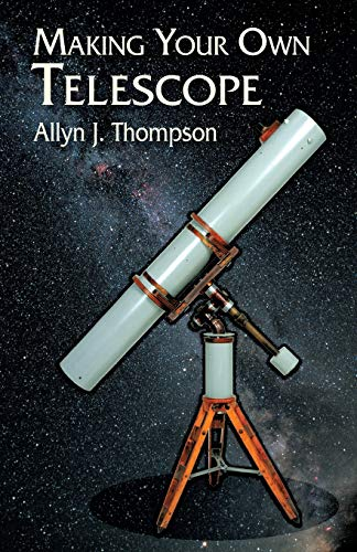9780486428833: Making Your Own Telescope (Dover Books on Astronomy)