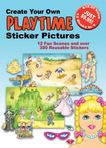 9780486428987: Create Your Own Playtime Sticker Pictures: 12 Scenes and Over 300 Reusable Stickers (Small-Format Create Your Own Sticker Cards)