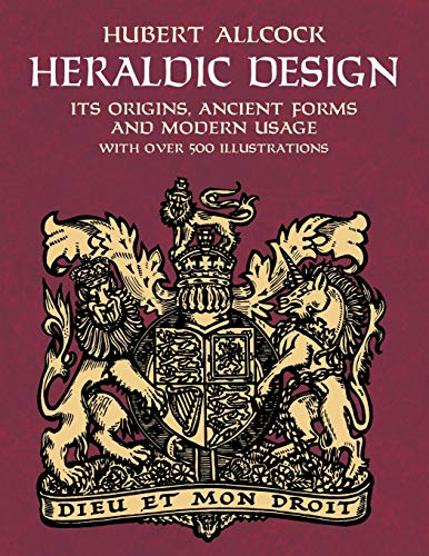 9780486429755: Heraldic Design: Its Origins, Ancient Forms and Modern Usage (Dover Pictorial Archive)
