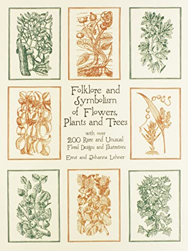 9780486429786: Folklore and Symbolism of Flowers, Plants and Trees: With over 200 Rare and Unusual Floral Designs and Illustrations