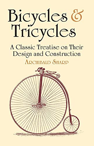 9780486429878: Bicycles & Tricycles: A Classic Treatise on Their Design and Construction (Dover Transportation)