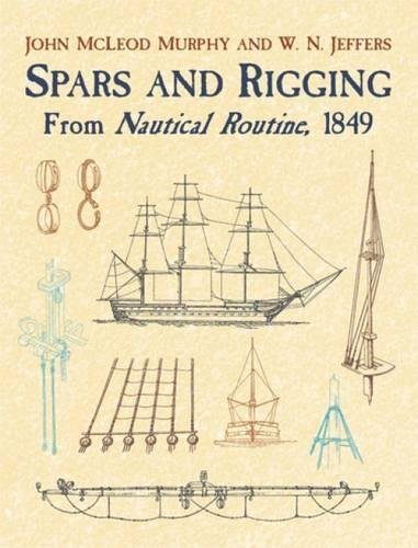 9780486429892: Spars and Rigging: From Nautical Routine, 1849 (Dover Maritime)