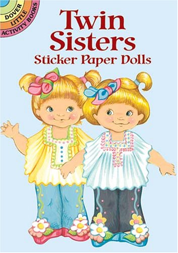 Twin Sisters Sticker Paper Dolls (Dover Little Activity Books Paper Dolls): Stillerman, Robbie