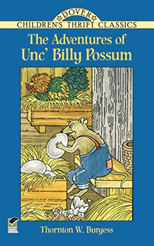 The Adventures of Unc' Billy Possum (Dover Children's Thrift Classics) (0486430316) by Thornton W. Burgess
