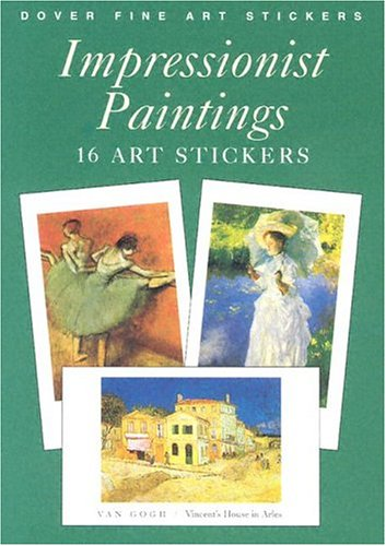 Impressionist Paintings: 16 Art Stickers (Dover Fine Art Stickers)