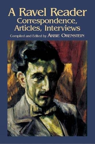 9780486430782: A Ravel Reader: Correspondence, Articles, Interviews (Dover Books on Music)