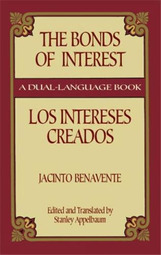 9780486430867: The Bonds of Interest/Los Intereses Creados (Dover Dual Language Spanish)