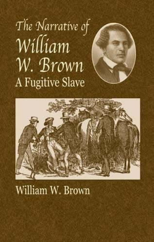 9780486430973: The Narrative of William W. Brown, a Fugitive Slave (African American)
