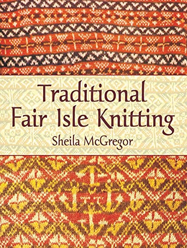 9780486431079: Traditional Fair Isle Knitting (Dover Knitting, Crochet, Tatting, Lace)