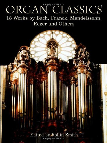 9780486431246: Organ Classics: 18 Works by Bach, Franck, Mendelssohn, Reger and Others (Dover Music for Organ)