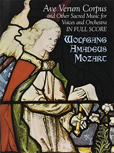 Ave Verum Corpus and Other Sacred Music for Voices and Orchestra in Full Score (Dover Music Scores)