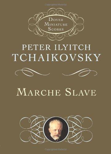 Marche Slave (Dover Miniature Music Scores): Peter Ilyitch Tchaikovsky, Music Scores