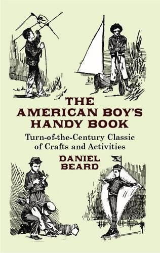 9780486431383: The American Boy's Handy Book: Turn-of-the-Century Classic of Crafts and Activities (Dover Children's Activity Books)