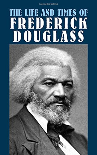 9780486431703: The Life and Times of Frederick Douglass (African American)