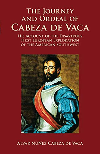 9780486431802: The Journey and Ordeal of Cabeza de Vaca: His Account of the Disastrous First European Exploration of the American Southwest