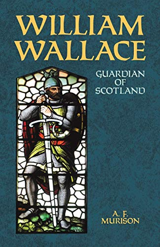 9780486431826: William Wallace: Guardian of Scotland