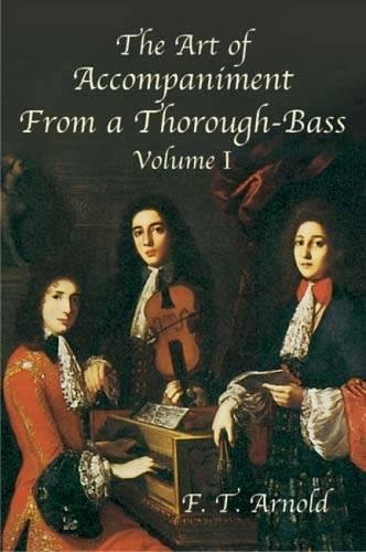 9780486431888: The Art of Accompaniment from a Thorough-Bass: Vol I: As Practiced in the Xv11th and Xv111th Centuries (American Musicological Society-Music Library Association Reprint Series)