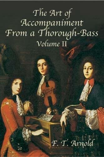9780486431956: The Art of Accompaniment from a Thorough-Bass: As Practiced in the XVII and XVIII Centuries, Volume II (Dover Books on Music)