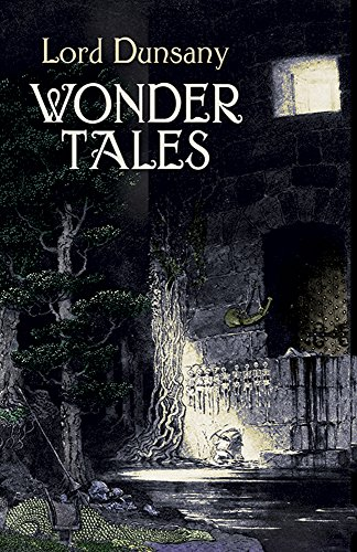 Wonder Tales: The Book of Wonder and Tales of Wonder (9780486432014) by Lord Dunsany