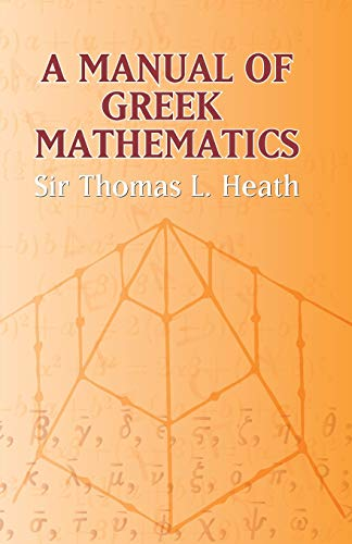 A Manual of Greek Mathematics (Dover Books: Sir Thomas L.