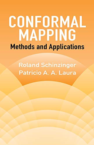Conformal Mapping: Methods and Applications (Dover Books: Schinzinger, Roland; Laura,