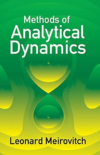 Methods of Analytical Dynamics (Dover Civil and: Meirovitch, Leonard