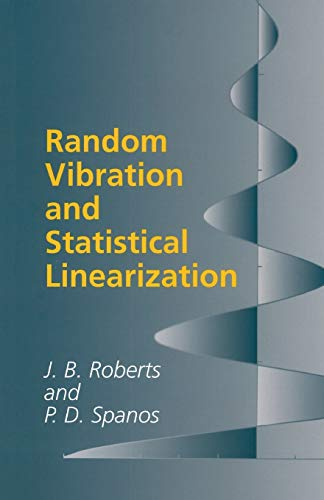 Random Vibration and Statistical Linearization