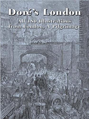 9780486432724: Doré's London: All 180 Illustrations from London, A Pilgrimage (Dover Fine Art, History of Art)