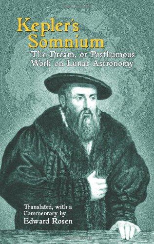 Kepler's Somnium: The Dream, or Posthumous Work