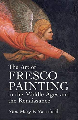 9780486432939: The Art of Fresco Painting in the Middle Ages and the Renaissance (Dover Fine Art, History of Art)