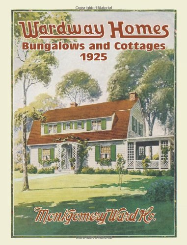 Wardway Homes, Bungalows, and Cottages, 1925: Montgomery Ward & Co.