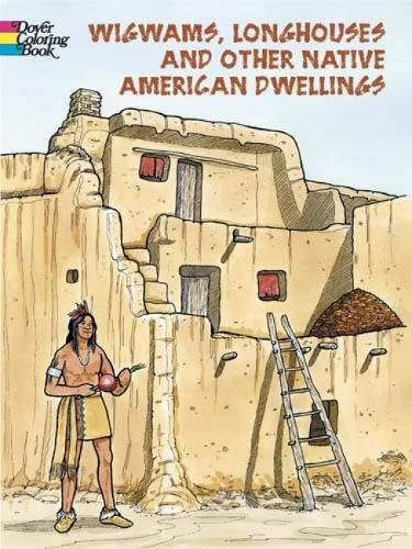 9780486433271: Wigwams, Longhouses and Other Native American Dwellings (Dover History Coloring Book)