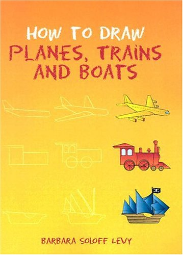 9780486433509: How to Draw Planes, Trains and Boats