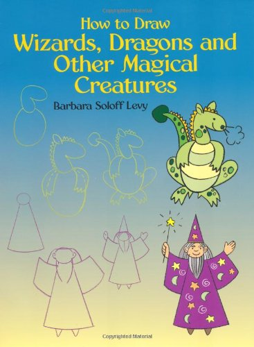 9780486433516: How to Draw Wizards, Dragons and Other Magical Creatures (Dover How to Draw)