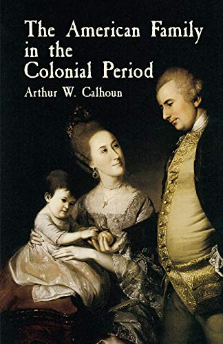 9780486433660: The American Family in the Colonial Period
