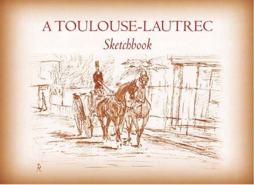 9780486433776: A Toulouse-Lautrec Sketchbook (Dover Fine Art, History of Art)