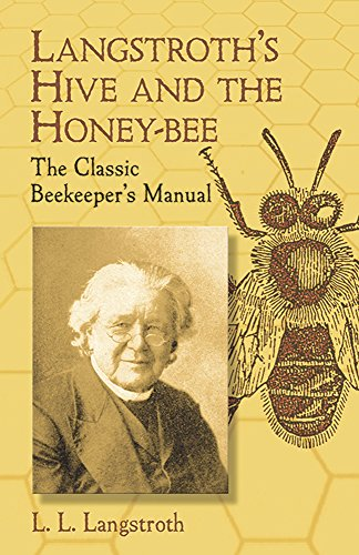 9780486433844: Langstroth's Hive and the Honey-Bee: The Classic Beekeeper's Manual