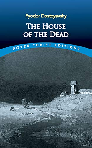 The House of the Dead (Dover Thrift: Fyodor Dostoevsky