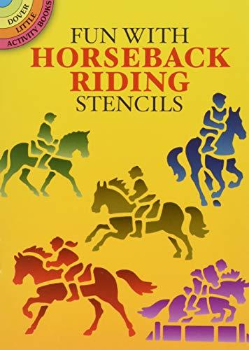 Fun with Horseback Riding Stencils (Dover Stencils): John Green, Horses