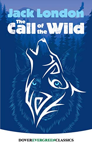 9780486434230: The Call of the Wild (Dover Evergreen Classics) (Dover Children's Evergreen Classics)
