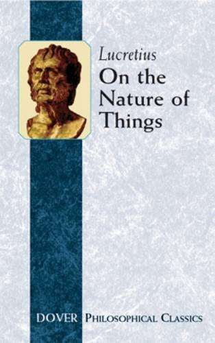 On the Nature of Things (De Rerum: Titus Lucretius Carus
