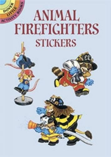 9780486434513: Animal Firefighters Stickers (Dover Little Activity Books Stickers)