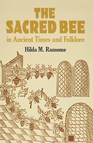 9780486434940: The Sacred Bee in Ancient Times and Folklore (Dover Books on Anthropology and Folklore)