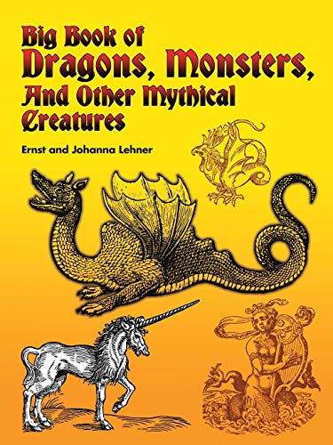 9780486435121: Big Book of Dragons, Monsters and Other Mythical Creatures (Dover Pictorial Archive)