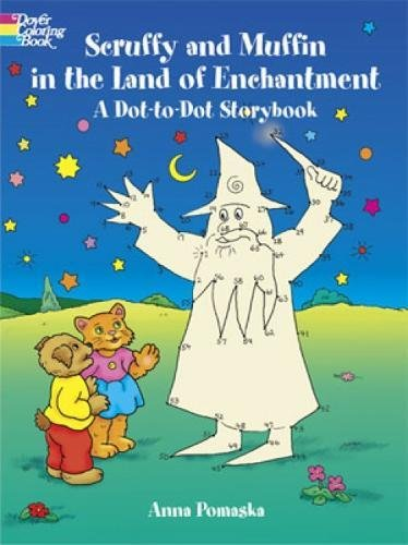 Scruffy and Muffin in the Land of Enchantment: A Dot-to-Dot Storybook (Dover Children's ...