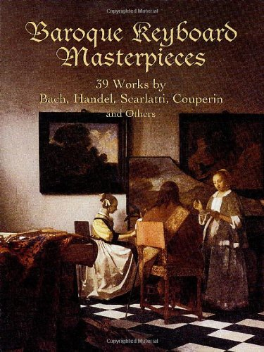 9780486435688: Baroque Keyboard Masterpieces: 39 Works by Bach, Handel, Scarlatti, Couperin and Others