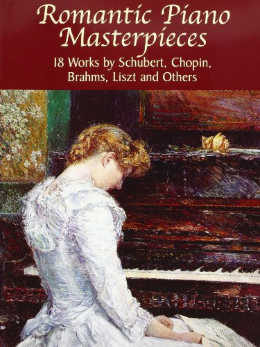 9780486435695: Romantic Piano Masterpieces: 18 Works by Schubert, Chopin, Brahms, Liszt and Others