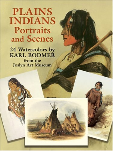 Plains Indians Portraits and Scenes: 24 Watercolors from the Joslyn Art Museum (Dover Postcards) (0486435733) by Bodmer, Karl