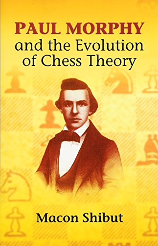 9780486435749: Paul Morphy and the Evolution of Chess Theory